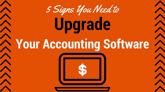 5 Signs You Need to Upgrade Your Business Accounting Software